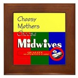 Choosy Mothers Choose Midwives Framed Tile