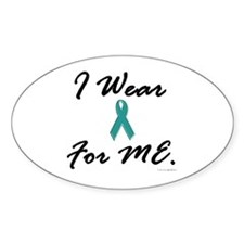 I Wear Teal For Me 1 Oval Decal