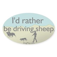I'd Rather Be Driving Sheep Oval Decal