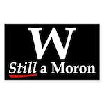 W: Still a Moron (bumper sticker)