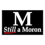 M: Still a Moron (bumper sticker)
