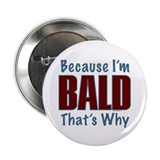 Because I'm Bald Button
