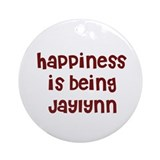happiness is being Jaylynn Ornament (Round)