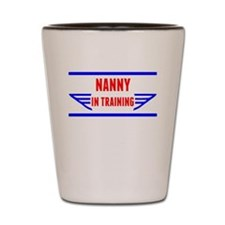 Nanny In Training Shot Glass