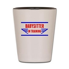 Babysitter In Training Shot Glass