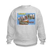 Dubuque Iowa Greetings Sweatshirt