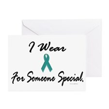 I Wear Teal For Someone Special 1 Greeting Cards (