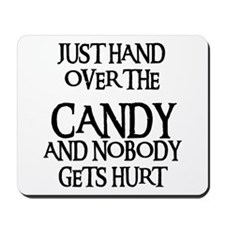 HAND OVER THE CANDY Mousepad