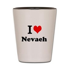 I Love Nevaeh Shot Glass