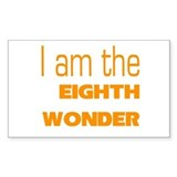 I Am the Eighth Wonder Rectangle Decal