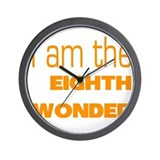 I Am the Eighth Wonder Wall Clock