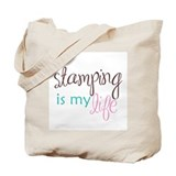 Stamping is My Life Tote Bag