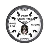 I'm on Border Collie Time Wall Clock
