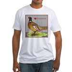 We Love Pheasants! Fitted T-Shirt