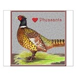 We Love Pheasants! Small Poster