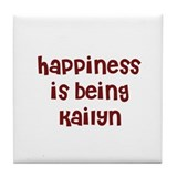 happiness is being Kailyn Tile Coaster