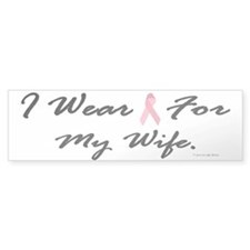 I Wear Pink For My Wife 1 Bumper Bumper Sticker