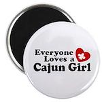 Everyone Loves a Cajun girl Magnet