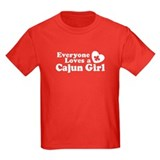 Everyone Loves a Cajun girl T