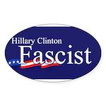 Clinton = Fascist Oval Sticker
