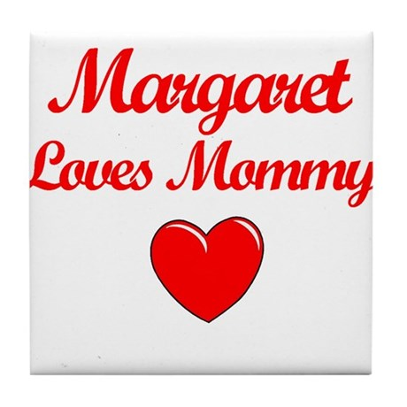 Margaret Loves Mommy Tile Coaster