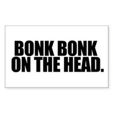BONK BONK ON THE HEAD - Decal