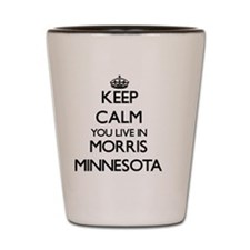 Keep calm you live in Morris Minnesota Shot Glass