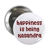 happiness is being Kasandra Button