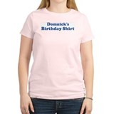 Domnick birthday shirt T-Shirt