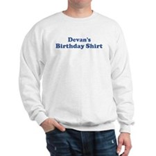 Devan birthday shirt Sweatshirt