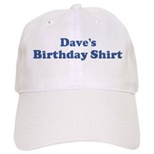 Dave birthday shirt Baseball Cap