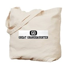 Go GREAT GRANDDAUGHTER Tote Bag