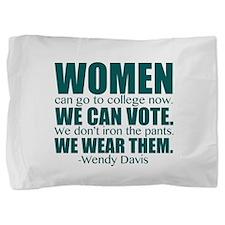Wendy Davis Women Pillow Sham