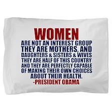 Pro Choice Women Pillow Sham