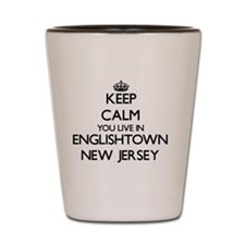 Keep calm you live in Englishtown New J Shot Glass