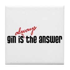 Gin is Always the Answer Tile Coaster
