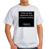 Doubts about Skepticism T-Shirt