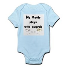 my daddy plays with swords Infant Bodysuit