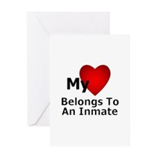 my heart belongs to an inmate Greeting Cards