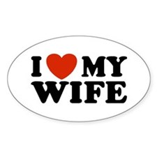 I Love My Wife Oval Bumper Stickers