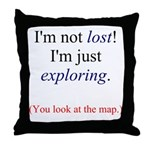 I'm Not Lost! Throw Pillow