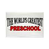 """The World's Greatest Preschool"" Rectangle Magnet"