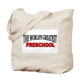 """The World's Greatest Preschool"" Tote Bag"