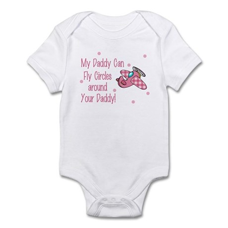 My Daddy can fly circles around Infant Bodysuit