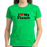 I Love My Fiance Tee