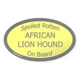 Spoiled African Lion Hound on Board Oval Decal