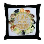 Time For Poultry2 Throw Pillow