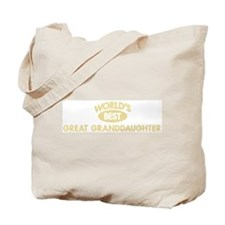 Worlds Best GREAT GRANDDAUGHT Tote Bag