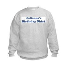 Julianna birthday shirt Sweatshirt