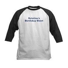 Kristina birthday shirt Tee
